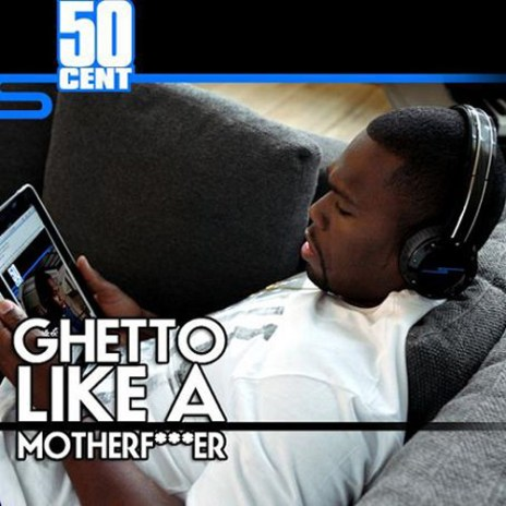 50 Cent - Ghetto Like a Motherf*cker