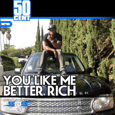 50 Cent - You Like Me Better Rich
