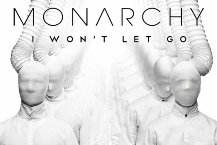 Monarchy - I Won't Let Go
