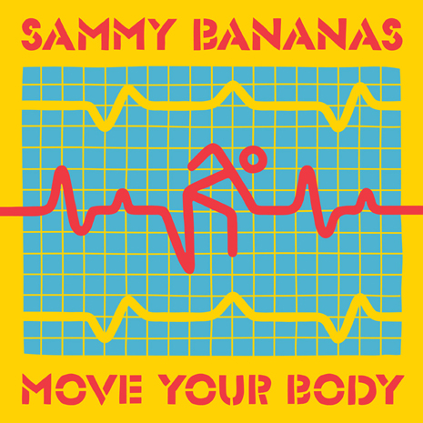 Sammy Bananas - Move Your Body Mix