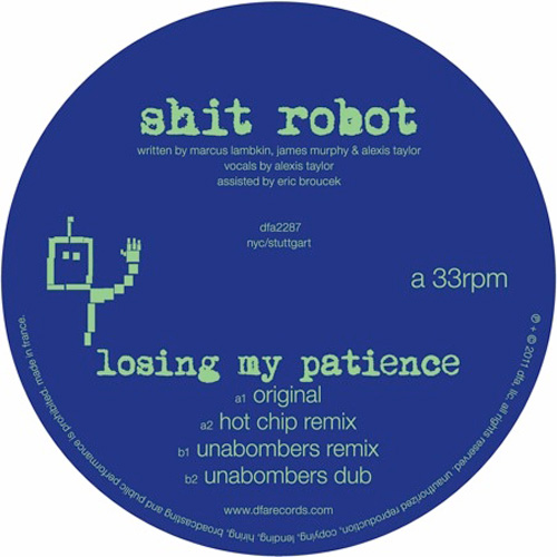 Shit Robot - Losing My Patience (Hot Chip Remix)