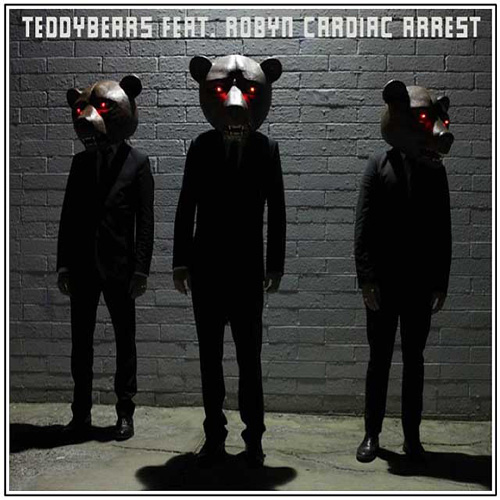 Teddybears featuring Robyn – Cardiac Arrest