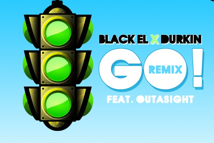 Black EL x Durkin featuring Outasight - GO! (Remix)