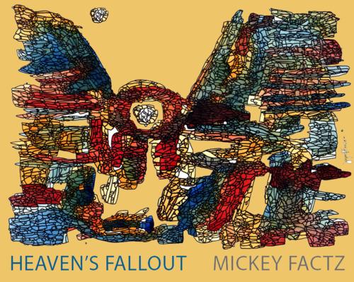 Mickey Factz - Heaven's Fallout (4th Anniversary)