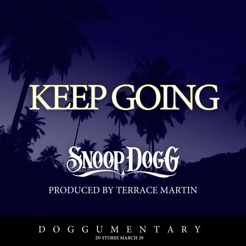 Snoop Dogg – Keep Going (Produced by Terrace Martin)