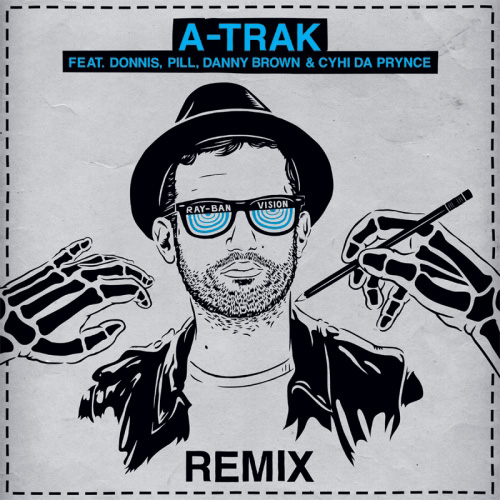 A-Trak featuring Donnis, Pill, Danny Brown & CyHi Da Prynce - Ray-Ban Vision (Remix)