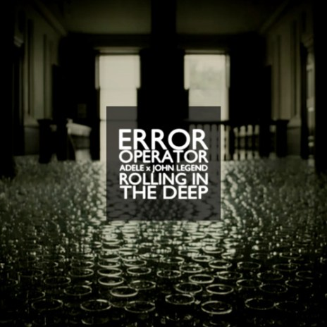 Adele & John Legend - Rolling in the Deep (Error Operator Remix)