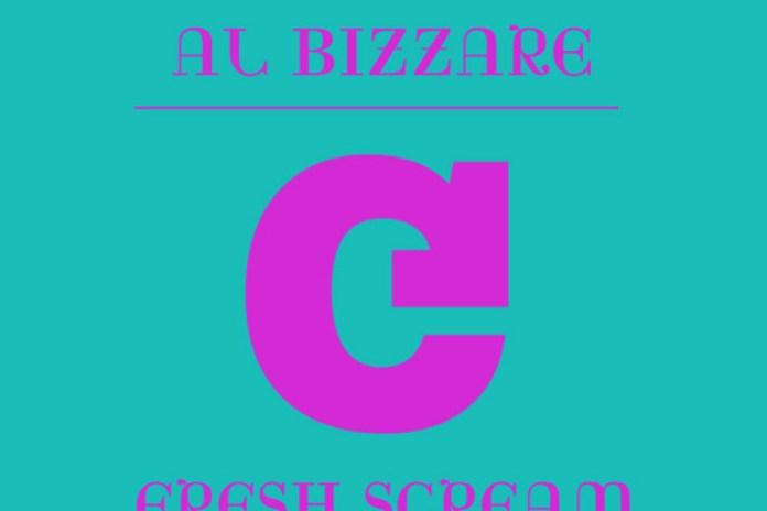 Al Bizarre - Fresh Scream
