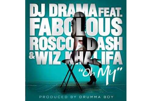 DJ Drama featuring Wiz Khalifa, Fabolous & Roscoe Dash - Oh My