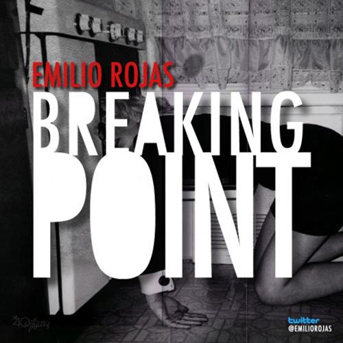 Emilio Rojas - Breaking Point