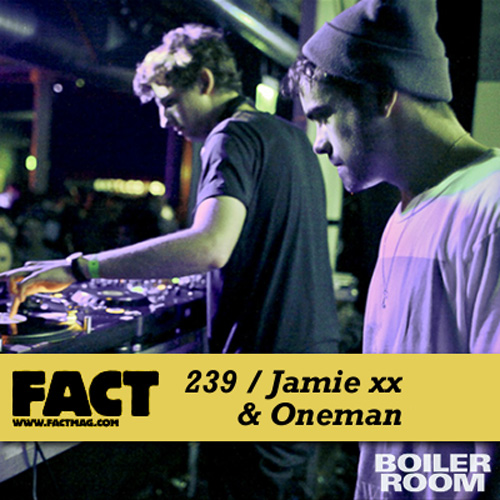 FACT Mix 239: Jamie xx & Oneman