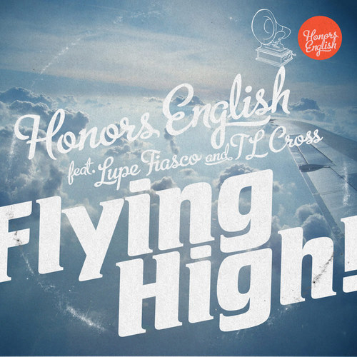 Honors English featuring Lupe Fiasco & TL Cross - Flying High