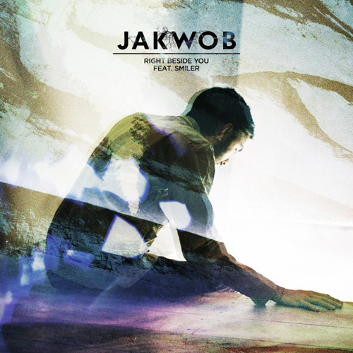 Jakwob featuring Smiler  - Right Beside You