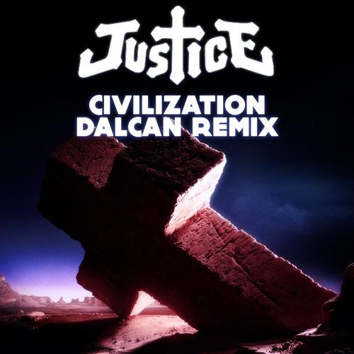 Justice - Civilization (Dalcan Remix)
