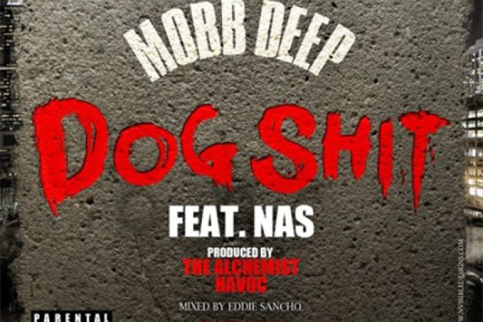 Mobb Deep featuring Nas - Dog Sh*t
