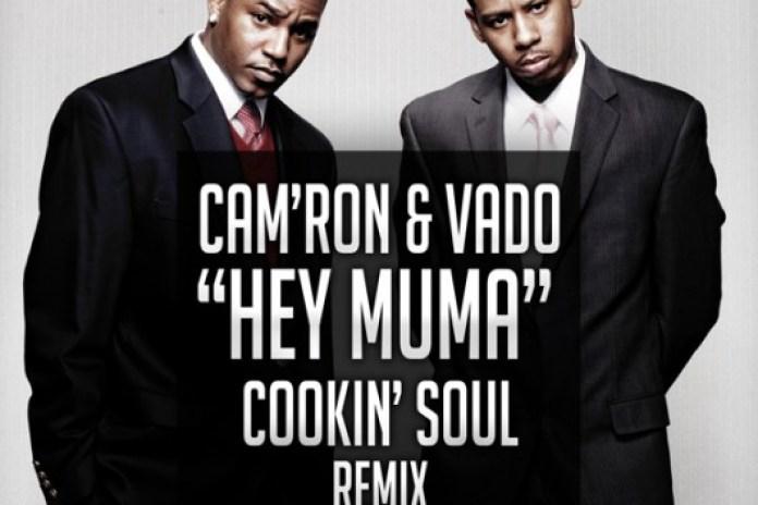 Cam'ron & Vado – Hey Muma (Cookin' Soul Remix)