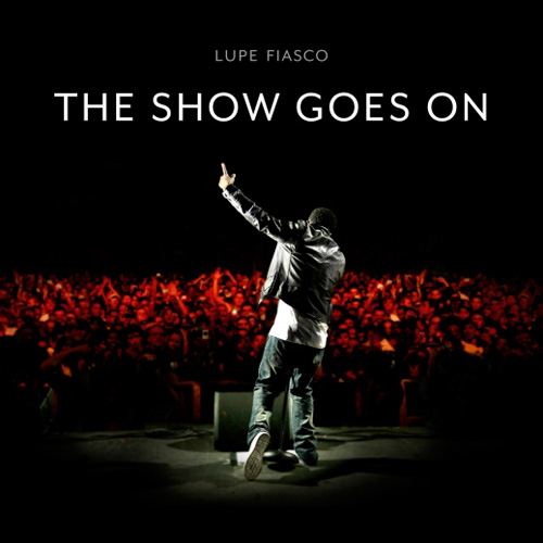 """Lupe Fiasco's """"The Show Goes On"""" goes Platinum"""