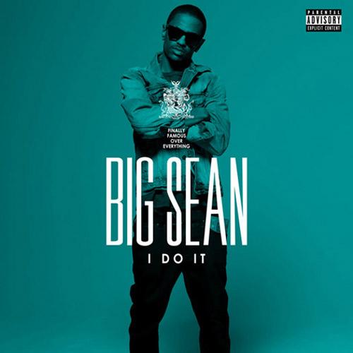 Big Sean - I Do It (CDQ)