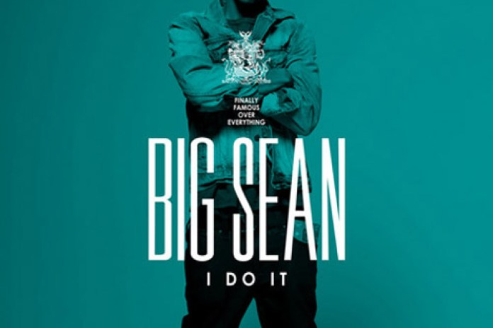 Big Sean - I Do It (CDQ)