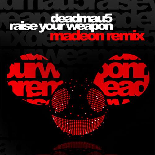 Deadmau5 - Raise Your Weapon (Madeon Extended Remix)