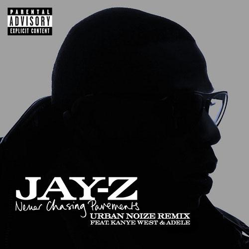 Jay-Z featuring Kanye West & Adele – Never Chasing Pavement (Urban Noize Remix)