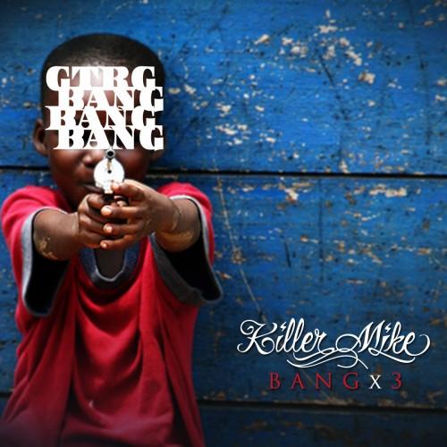 Killer Mike – Bang x3 (Mixtape)