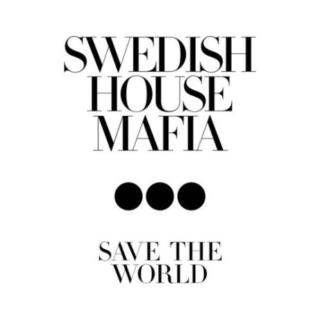 Swedish House Mafia featuring John Martin - Save the World  (Original Mix)