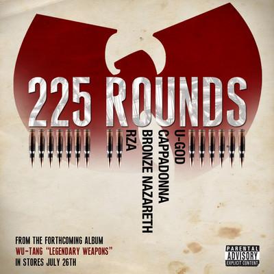 RZA, U-God, Cappadonna & Bronze Nazareth - 225 Rounds