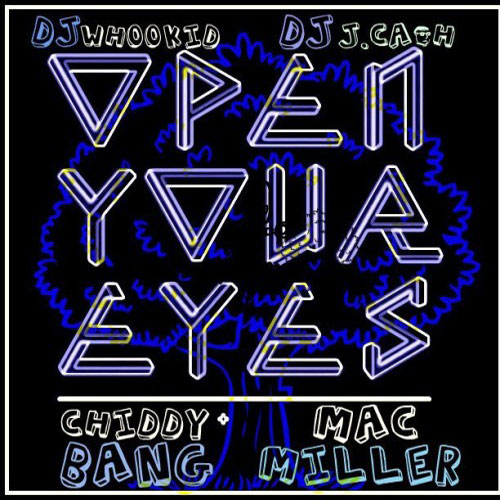 Mac Miller & Chiddy - Open Your Eyes