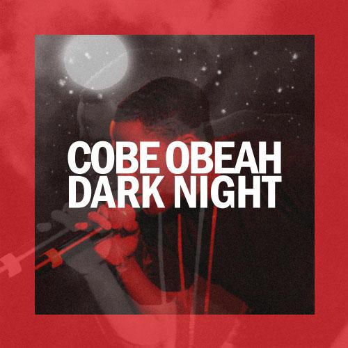 Cobe Obeah - Dark Night
