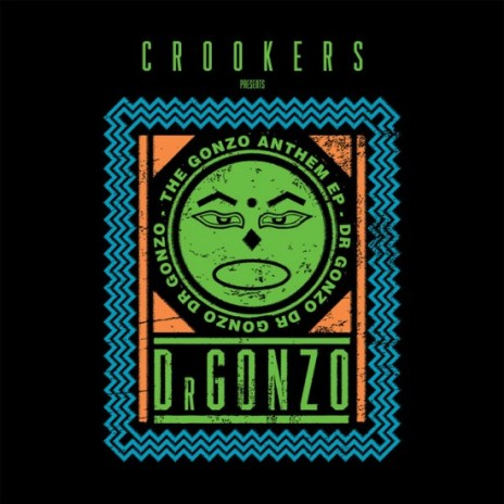 Crookers – Dr. Gonzo Anthem