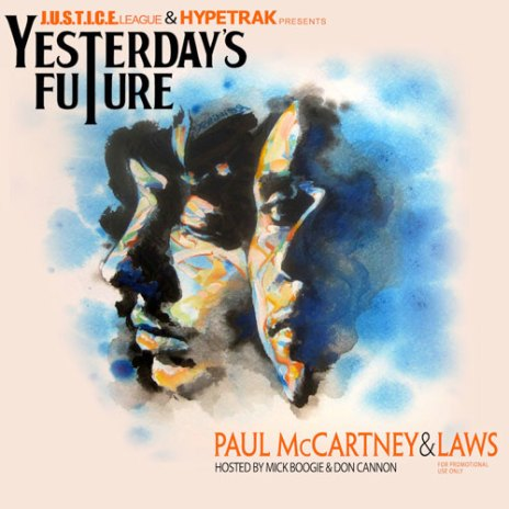 J.U.S.T.I.C.E. League & Hypetrak Present: Laws - Yesterday's Future (A Dedication to Paul McCartney)