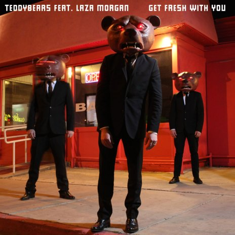 Teddybears featuring Laza Morgan - Get Fresh With You