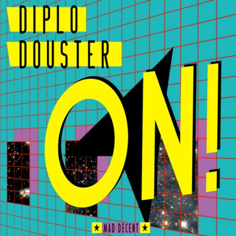Diplo featuring Douster - ON!