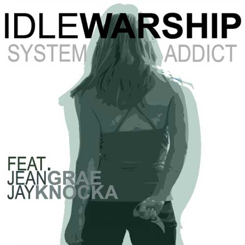 Idle Warship featuring Jean Grae & Jay Knocka – System Addict