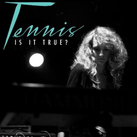 Tennis - Is It True? (Brenda Lee Cover)