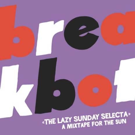 Breakbot - Lazy Sunday Selecta Mix