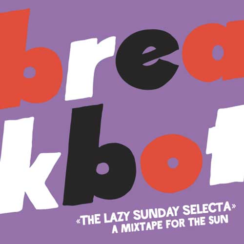 Breakbot - Lazy Sunday Selecta Mix