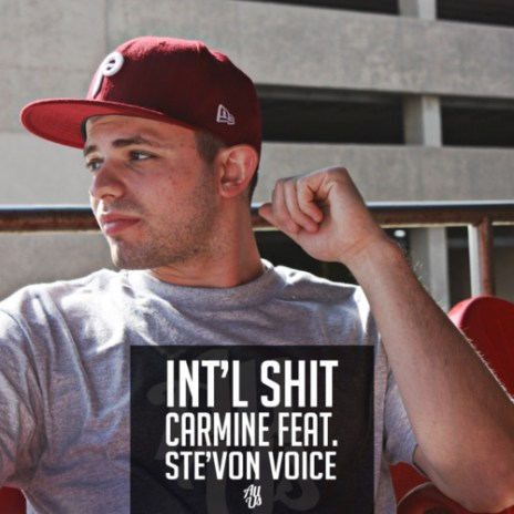 Carmine featuring Ste'Von Voice - Int'l Sh*t