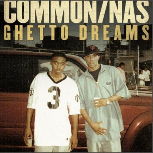 """A look into Common & Nas """"Ghetto Dreams"""""""