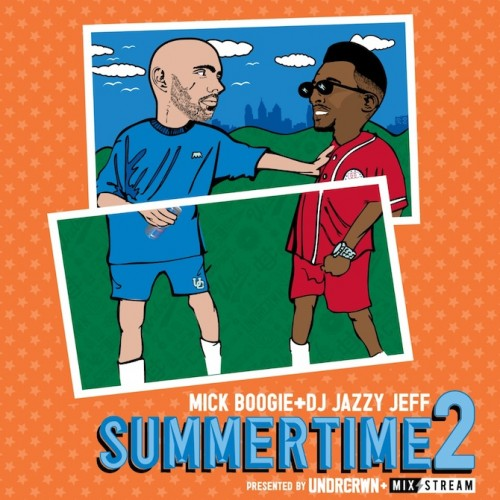 DJ Jazzy Jeff & Mick Boogie – Summertime 2 (Mixtape)
