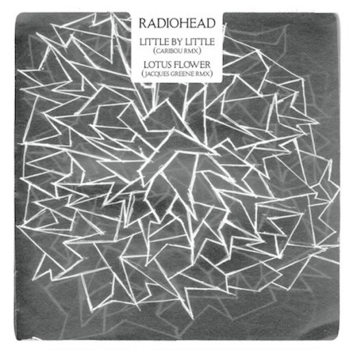 Radiohead - Little by Little (Caribou Remix) / Lotus Flower (Jacques Greene Remix)