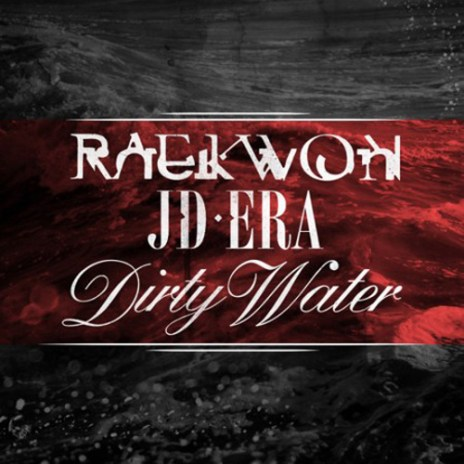 Raekwon & JD Era - Dirty Water
