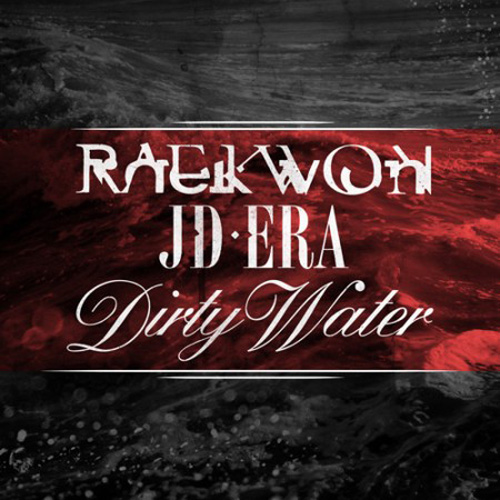 Raekwon & JD Era - Dirty Water