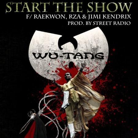 Raekwon, RZA & Jimi Kendrix – Start the Show
