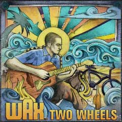 Wax - Two Wheels