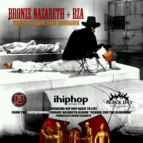 Bronze Nazareth featuring RZA - Fresh From The Morgue