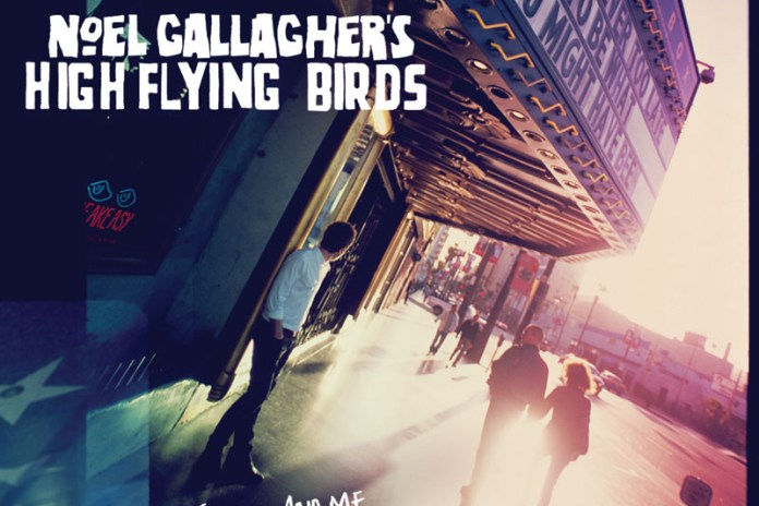 Noel Gallagher's High Flying Birds – The Death of You and Me