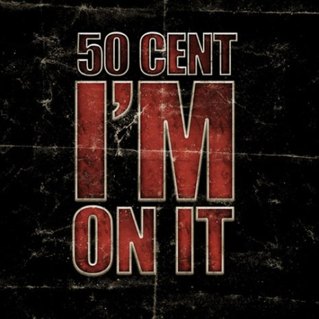 50 Cent - I'm On It