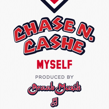 Chase N. Cashe – Myself (Produced by araabMUZIK)